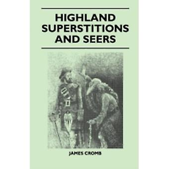 Highland Superstitions And Seers Folklore History Series by Cromb & James