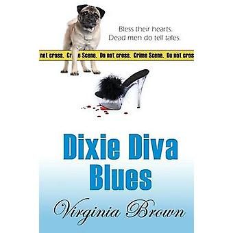 Dixie Diva Blues by Brown & Virginia