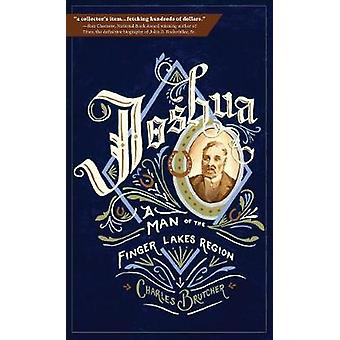 Joshua A Man of the Finger Lakes Region by Brutcher & Charles