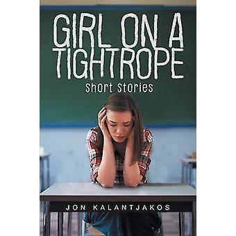 Girl on a Tightrope Short Stories by Kalantjakos & Jon
