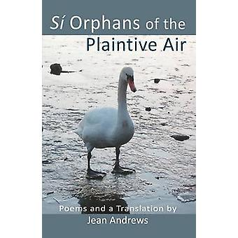 Si Orphans of the Plaintive Air by Andrews & Jean