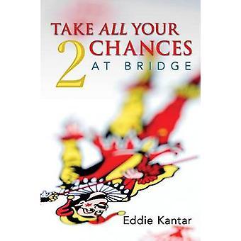 Take All Your Chances at Bridge Volume 2 by Kantar & Edwin B.
