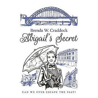 Abigails Secret by W. Craddock & Brenda