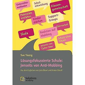 Lsungsfokussierte Schule Jenseits von AntiMobbing by Young & Sue