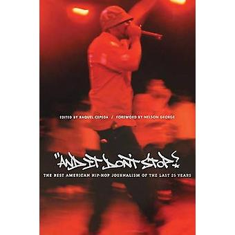 And It Dont Stop The Best American HipHop Journalism of the Last 25 Years by Cepeda & Raquel