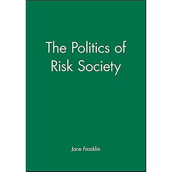 Politics of Risk Society by Franklin & Jane