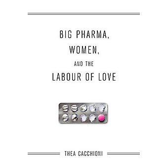 Big Pharma - mujeres - y el trabajo de amor por Thea Cacchioni - 97814