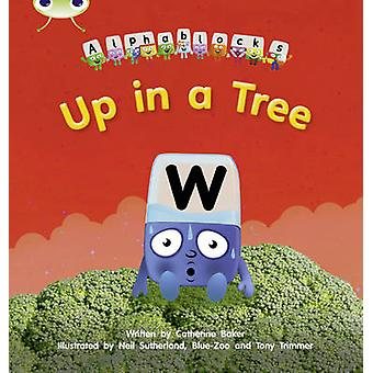Bug Club Phonics Alphablocks Set 13 Up in a Tree by Catherine Baker