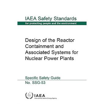 Design of the Reactor Containment and Associated Systems for Nuclear Power Plants by International Atomic Energy Agency