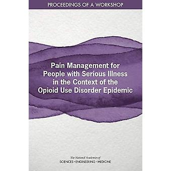 Pain Management for People with Serious Illness in the Context of the