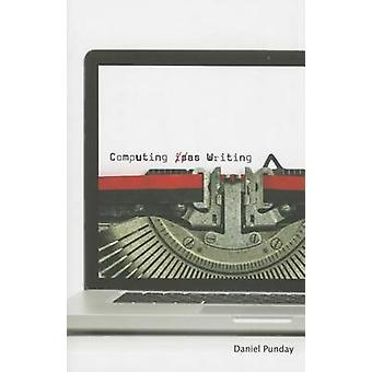 Computing as Writing by Daniel Punday - 9780816696994 Book