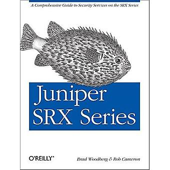 Juniper SRX Series by Brad Woodberg - Rob Cameron - 9781449338961 Book