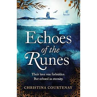 Echoes of the Runes - A sweeping - epic tale of forbidden love by Chri
