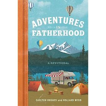 Adventures in Fatherhood - A Devotional by Carlton Hughes - 9781546014