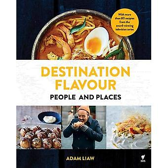 Destination Flavour - People and Places by Adam Liaw - 9781743794487 B