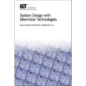 System Design with Memristor Technologies by Lauren Guckert - 9781785