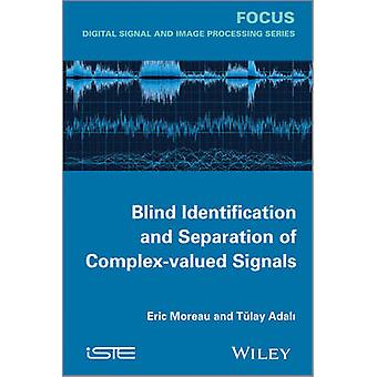 Blind Identification and Separation of Complex-Valued Signals by Eric