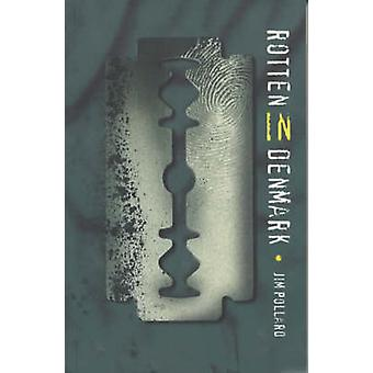 Rotten in Denmark by Jim Pollard - 9781902382203 Book