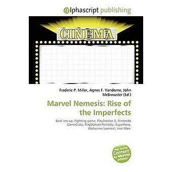 Marvel Nemesis - Rise of the Imperfects by Frederic P Miller - Agnes F
