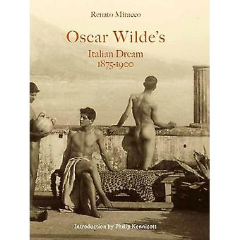Oscar Wilde's Italian Dream by Renato Miracco - 9788862087148 Book