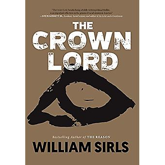 The Crown Lord by William Sirls - 9781947856462 Book