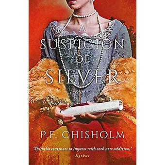 A Suspicion of Silver by P. F. Chisholm - 9781788549790 Book