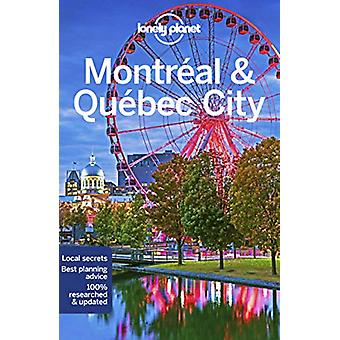 Lonely Planet Montreal Quebec City door Lonely Planet - 978178657