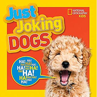 Just Joking Dogs by National Geographic Kids - 9781426336911 Book