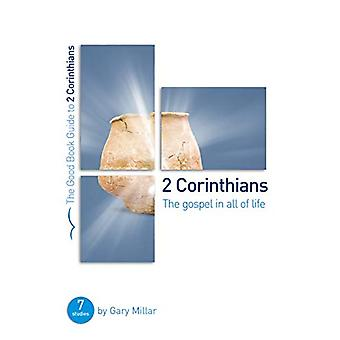 2 Corinthians - The Gospel in all of Life - Seven studies for groups an