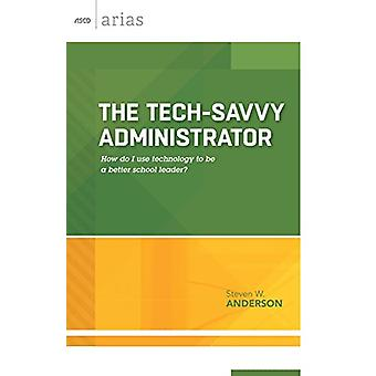 The Tech-Savvy Administrator - How Do I Use Technology to Be a Better