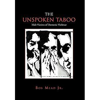 The Unspoken Taboo by Bob Jr Mead - 9781456812522 Book