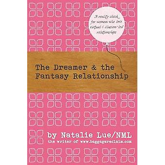 The Dreamer and the Fantasy Relationship by Natalie Lue - 97814928325