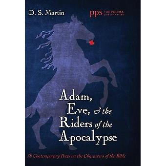 Adam - Eve - and the Riders of the Apocalypse by D S Martin - 9781532