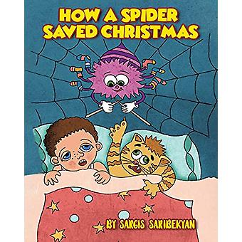 How A Spider Saved Christmas by Sargis Saribekyan - 9781646705979 Book