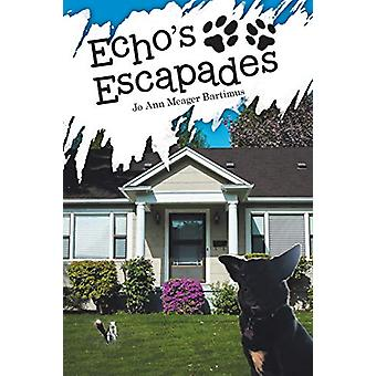 Echo's Escapades by Jo Ann Meager Bartimus - 9781684701377 Book