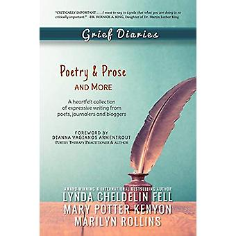 Grief Diaries - Poetry & Prose and More by Lynda Cheldelin Fell -