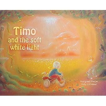 Timo and the soft white light by Margreet Meijer - 9789492593290 Book