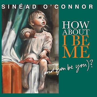 Sinead O'Connor - How About I Be Me (and You Be You)? [CD] USA import