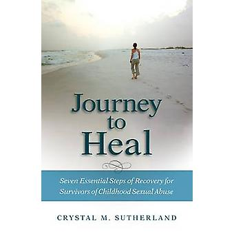 Journey to Heal by Crystal Sutherland