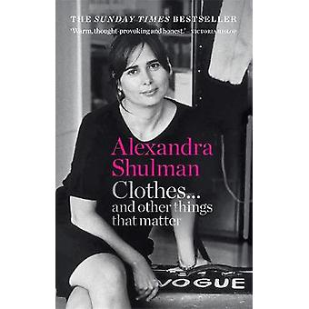 Clothes and other things that matter THE SUNDAY TIMES BESTSELLER A beguiling and revealing memoir from the former Editor of British Vogue