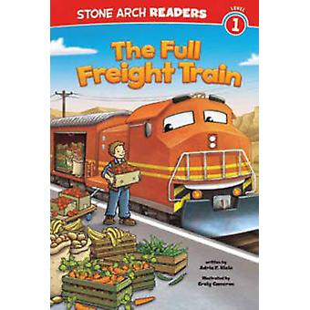 The Full Freight Train  Level 1 by Adria F Klein & Illustrated by Craig Cameron