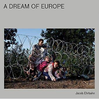 A A Dream Of Europe by Photographs by Jacob Ehrbahn