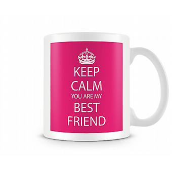 Keep Calm You Are Best Friend Tryckt mugg