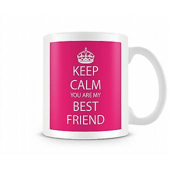 Keep Calm You Are Best Friend Printed Mug
