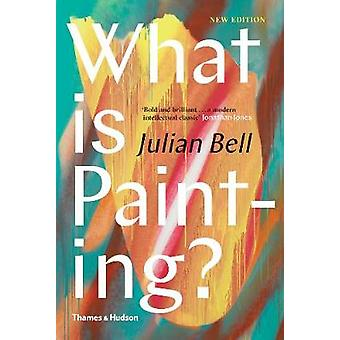 What is Painting? by Julian Bell - 9780500239735 Book