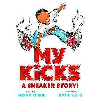 Mój Kicks - Sneaker Story! przez Susan Verde - Katie Kath - 978141972309