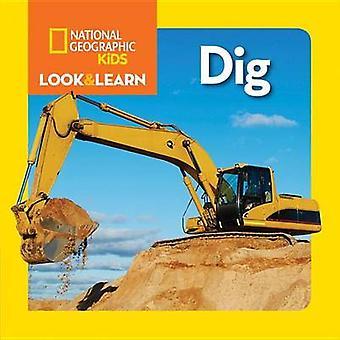 Nationale geografische kinderen kijken en leren - Dig! door National Geographic