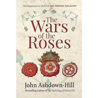 The Wars of the Roses by John Ashdown-Hill - 9781445660356 Book
