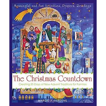 The Christmas Countdown - Creating 25 Days of New Advent Traditions fo