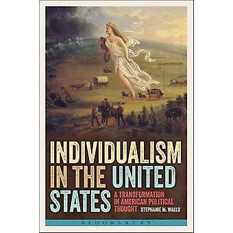 Individualism i USA - en omvandling i amerikansk Poli
